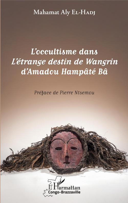 L'occultisme dans l'étrange destin de Wangrin d'Amadou Hampâté Bâ