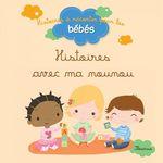 Vente EBooks : Histoires avec ma nounou  - Bénédicte Carboneill - Ghislaine Biondi - Delphine Bolin