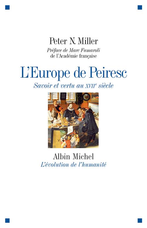 L'Europe de Peiresc ; savoir et vertu au XVIIe siècle
