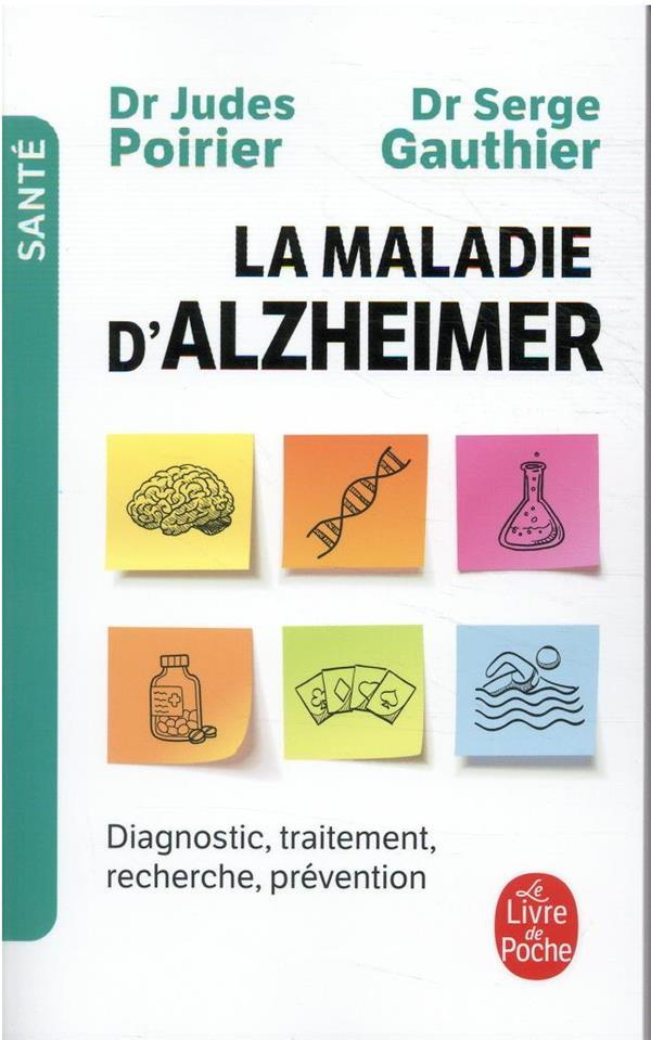 La maladie d'Alzheimer : diagnostic, traitement, prévention