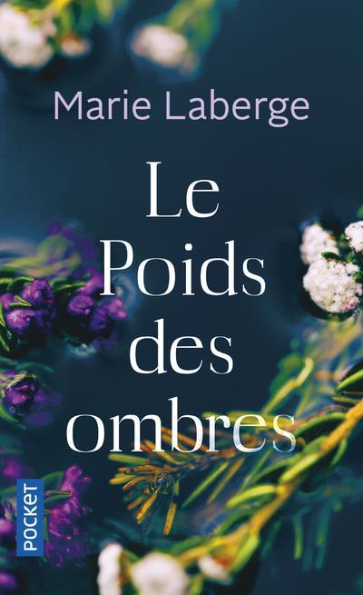 LE POIDS DES OMBRES LABERGE, MARIE