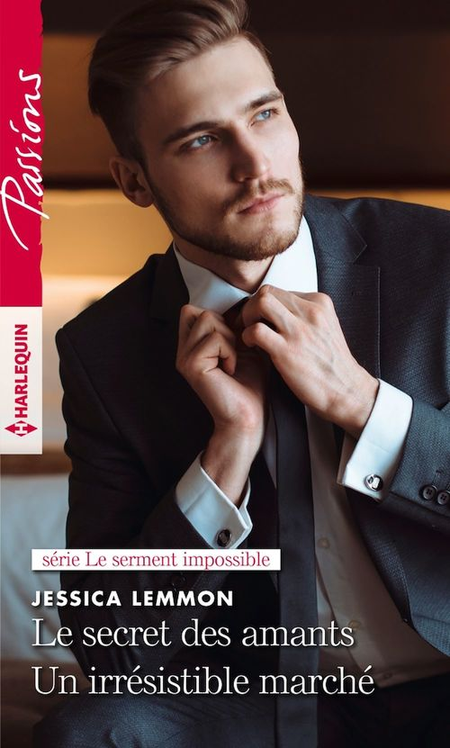 Le secret des amants - Un irrésistible marché  - Jessica Lemmon