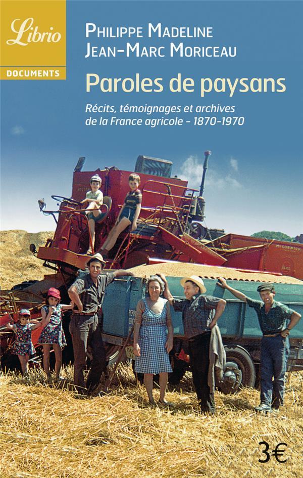 paroles de paysans ; 1870-1970 : récits, témoignages et archives de la France agricole