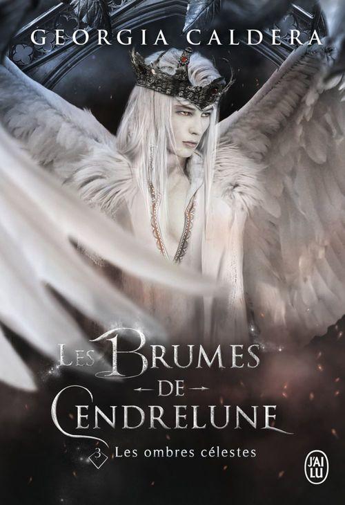 Les Brumes de Cendrelune (Tome 3) - Les ombres célestes  - Georgia Caldera