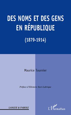 Des noms et des gens en république (1879-1914)