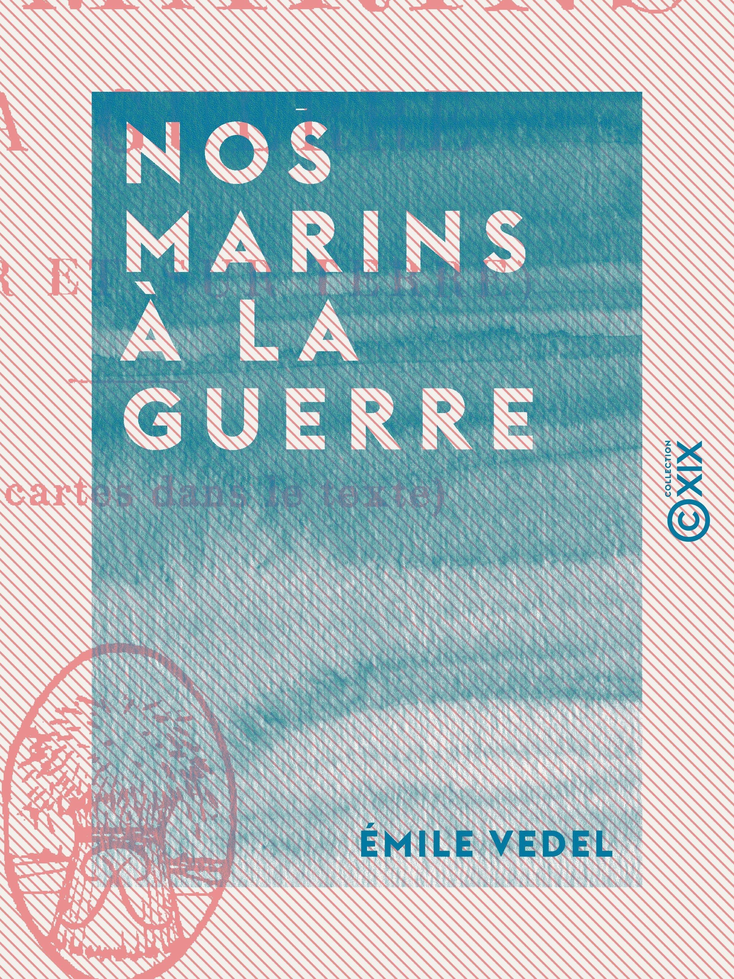 Nos marins à la guerre - Sur mer et sur terre