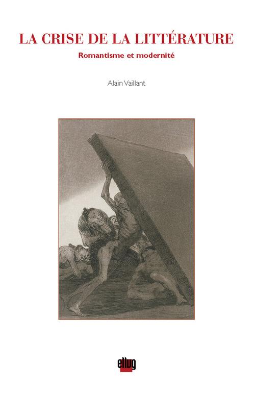 La Crise de la littérature  - Alain Vaillant