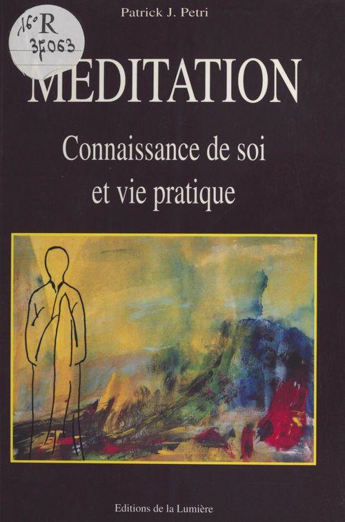 Meditation connaissance de soi et vie pratique