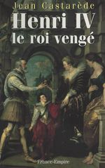 Vente Livre Numérique : Henri IV, le roi vengé  - Jean Castarède