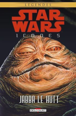 Star Wars - icônes T.10 ; Jabba Le Hutt