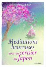 Vente Livre Numérique : Méditations heureuses sous un cerisier du Japon  - Frank Andriat
