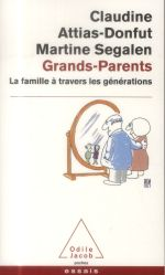 Grands-parents ; la famille à travers les générations