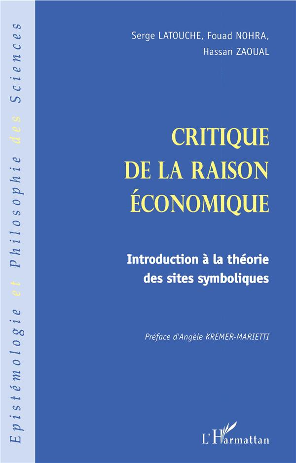 Critique De La Raison Economique ; Introduction A La Theorie Des Sites Symboliques