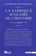 Couverture de La fabrique scolaire de l'histoire ; illusions et désillutions du roman national