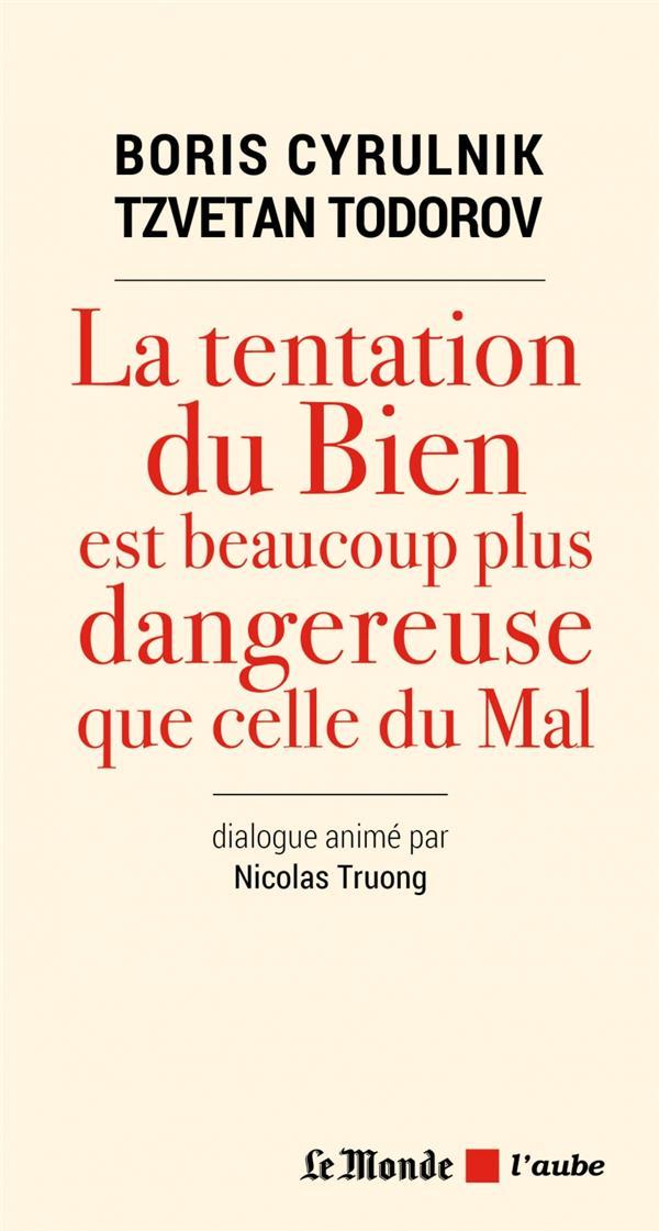 La tentation du bien est beaucoup plus dangereuse que celle du mal ; entretien avec Niclas Truong