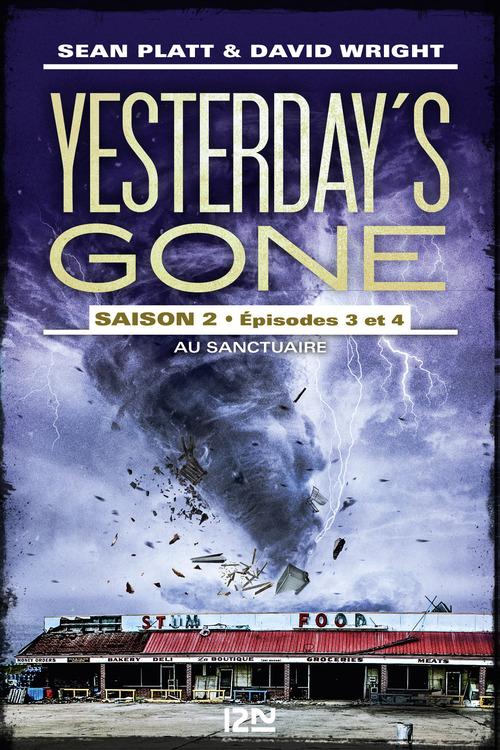 Yesterday's gone - saison 2 T.2 ; épisodes 3 et 4 ; au sanctuaire