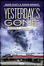 Vente EBooks : Yesterday's gone - saison 2 T.2 ; épisodes 3 et 4 ; au sanctuaire  - David Wright - Sean Platt