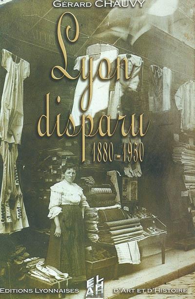 Lyon disparu (1880-1950)