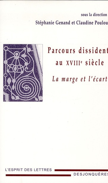 Parcours dissidents au XVIIIe siècle ; la marge et l'écart