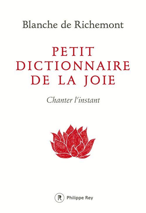 Petit dictionnaire de la joie ; chanter l'instant
