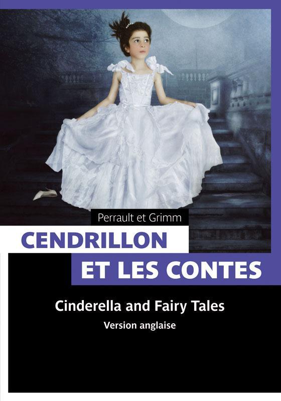 Cendrillon et les contes de fées ; Cinderella and classic fairy tales