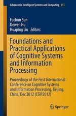 Foundations and Practical Applications of Cognitive Systems and Information Processing  - Dewen Hu - Huaping Liu - Fuchun Sun
