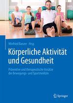 Körperliche Aktivität und Gesundheit  - Winfried Banzer