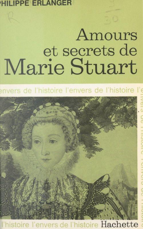 Amours et secrets de Marie Stuart