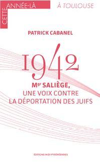 1942 : Mgr Saliège, une voix contre la déportation des juifs