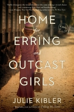 Home for Erring and Outcast Girls  - Julie KIBLER - Julie Kibler
