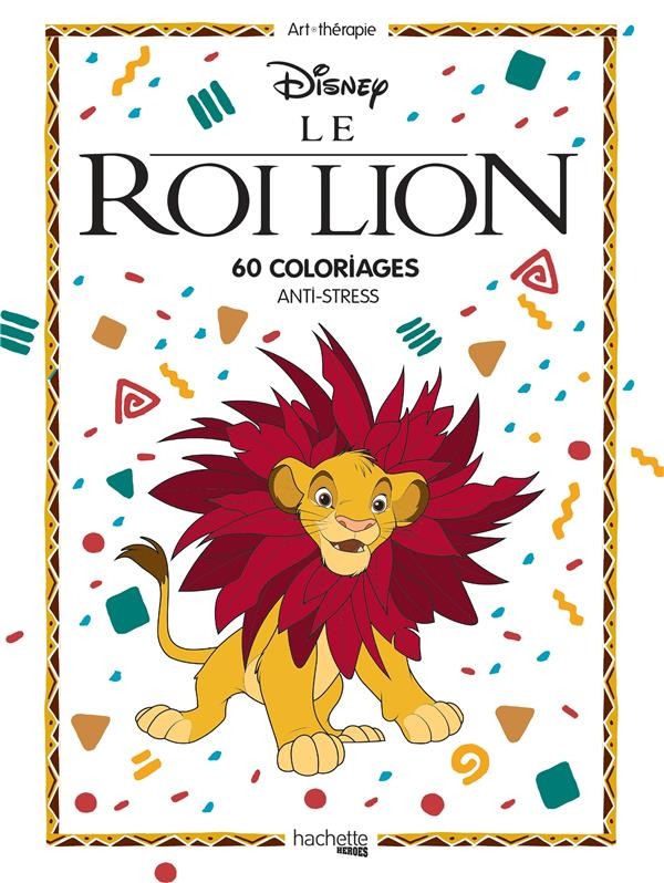 Le Roi Lion ; grand bloc coloriages ; 60 coloriages anti-stress