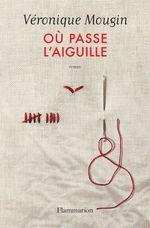 Vente Livre Numérique : Où passe l'aiguille  - Véronique Mougin