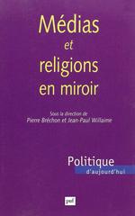 Vente Livre Numérique : Médias et religions en miroir  - Pierre BRECHON - Jean-Paul Willaime
