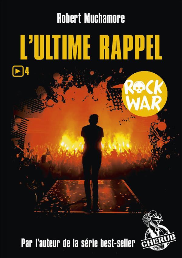 Rock war T.4 ; l'ultime rappel