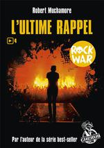 Rock war T.4 ; l'ultime rappel