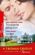 Vente Livre Numérique : Troublante attraction - Le lien du destin - Comme au premier jour...  - Lilian Darcy - Tessa Radley - Linda Winstead Jones
