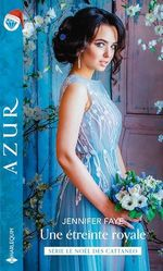 Une étreinte royale  - Jennifer Faye
