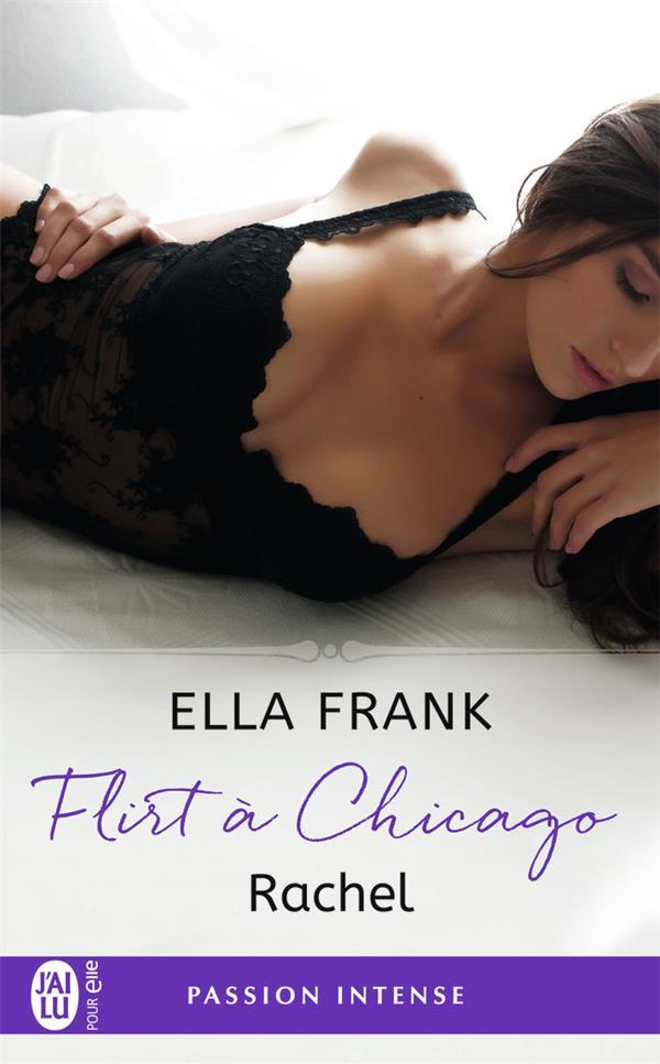 Flirt à Chicago T.3 ; Rachel