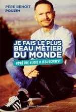 Je fais le plus beau métier du monde  - Benoît Pouzin
