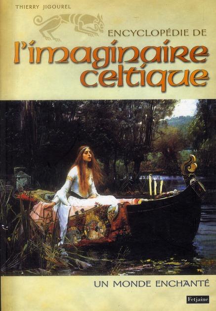 Encyclopédie de l'imaginaire celtique ; un monde enchanté