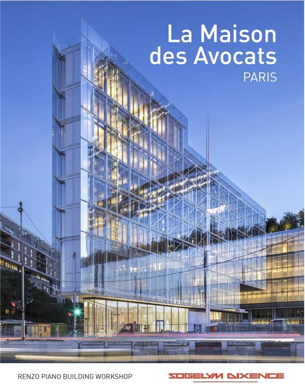 La maison des avocats : la nouvelle maison de l'ordre des avocats aux batignolles