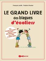 Vente EBooks : Le Grand Livre des blagues d'écoliers  - Frédéric Pouhier - François Jouffa