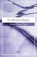Vente Livre Numérique : Le monde perdu  - Arthur Conan Doyle