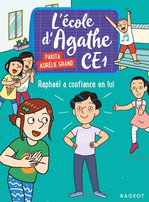L'école d'Agathe - CE1 T.8 ; Raphaël a confiance en lui