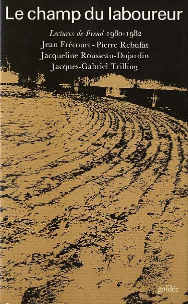 Le champ du laboureur ; lectures de Freud 1980-1982