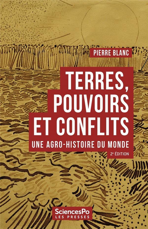 Terres, pouvoirs et conflits ; une agro-histoire du monde (2e édition)