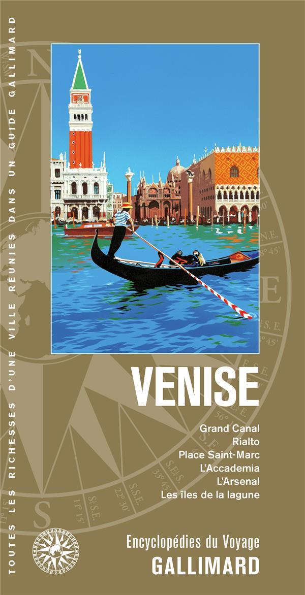 Venise ; Grand Canal, Rialto, place Saint-Marc, l'Accademia, l'Arsenal, les îles de la lagune (édition 2020)