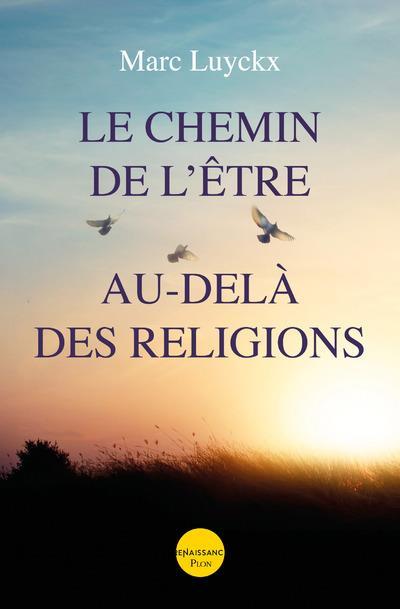 LE CHEMIN DE L'ETRE AU-DELA DES RELIGIONS