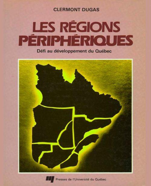 Les régions périphériques ; défi au développement du Québec