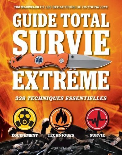 guide total survie extrême : 338 techniques essentielles